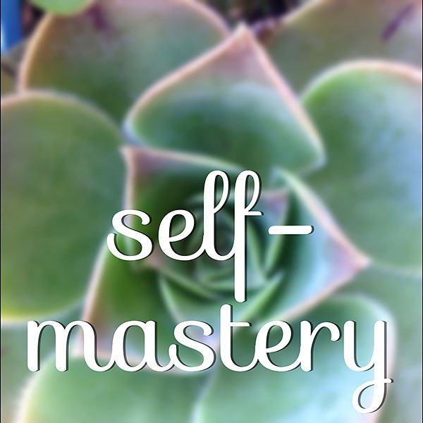 Self-Mastery:  The Emergence of the True Self